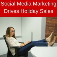 HOW SOCIAL MEDIA MARKETING DRIVES HOLIDAY SALES